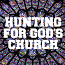 Spiritual Ponderings: December 27, 2015: Hunting For God's Church